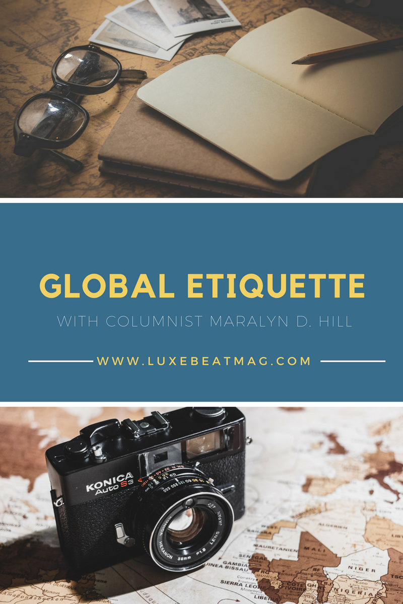 Global Etiquette with columnist Maralyn D Hill as featured in Luxe Beat Magazine